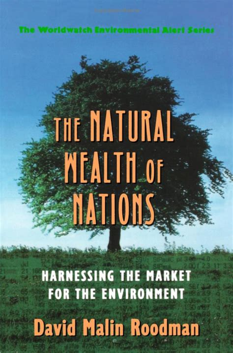 the wealth of nations harnessing the market and the environment books praise david roodman
