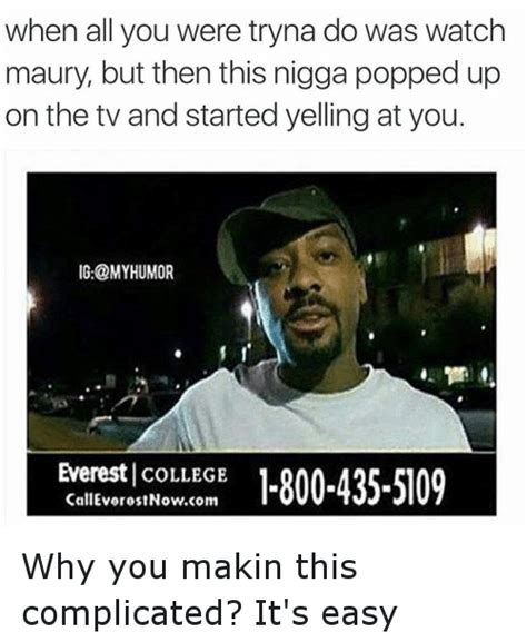 Everest College Meme - 25 best memes about maury and funny maury and funny memes