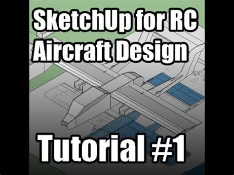 design tutorial youtube sketchup for rc aircraft design tutorial 1 youtube