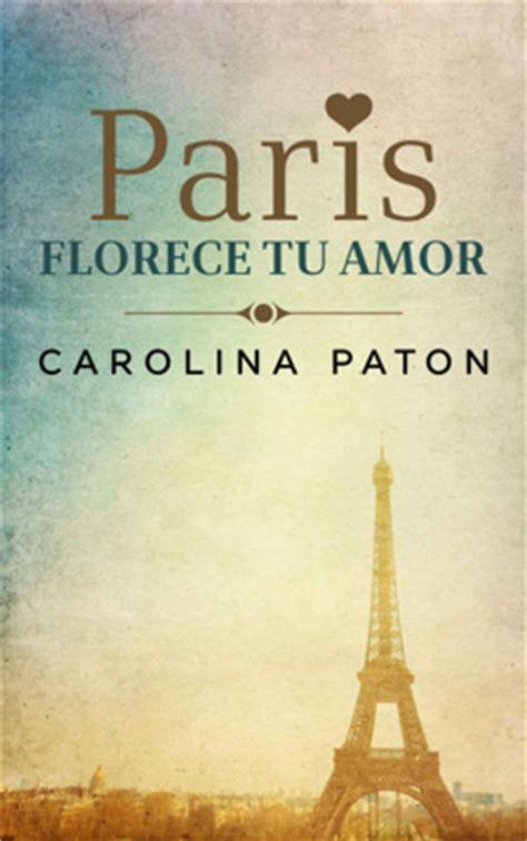 leer par 237 s florece tu amor carolina paton online leer libros online descarga y lee