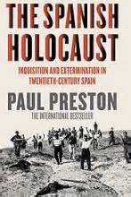 the spanish holocaust the spanish holocaust inquisition and extermination in twentieth century spain reviews in history