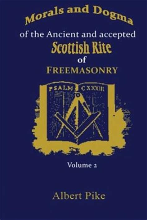 Ancient Accepted Scottish Rite | morals dogma ancient accepted scottish rite freemasonry