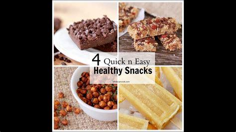 4 delicious healthy snacks quick easy recipes youtube