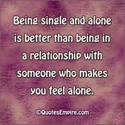 how to feel better about being single being single is better sometimes quotes empire