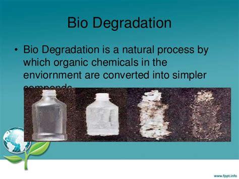Bio Degrades Into Plain Water by Degradation Of Bio Polymer