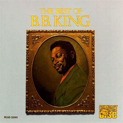 bb king best album the best of b b king 1973 mca b b king songs