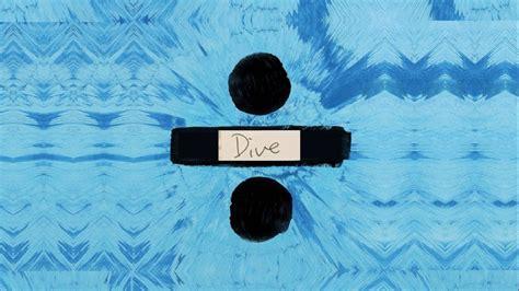 ed sheeran lyrics dive ed sheeran dive lyrics ll lyricgirlx youtube