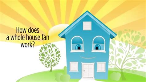 how does a whole house fan work how does a whole house fan work comfort cool fans bring