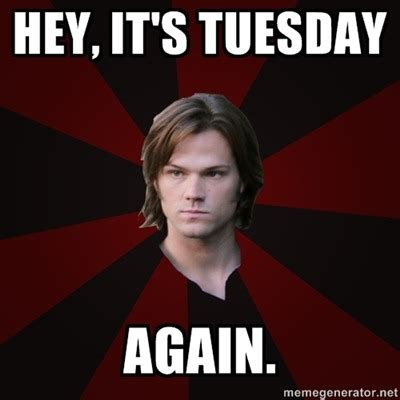 Funny Supernatural Memes - supernatural tuesday tumblr
