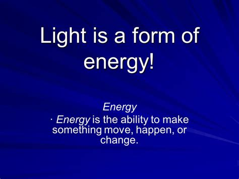 Light Is A Form Of What Energy Light 4th Grade Science Ppt Online Download