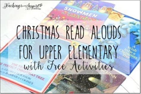 printable christmas activities for upper primary my favorite read aloud the sweetest fig lots of freebies
