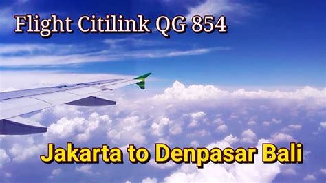 Citilink Qg 854 | flight experience citilink qg 854 from jakarta to