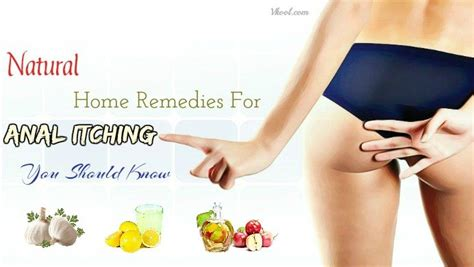 why anal pain 27 natural home remedies for anal itching you should know