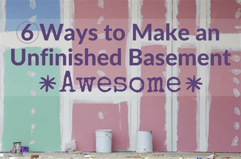 Diy Cozy Home Decorating brightnest 6 ways to make an unfinished basement awesome