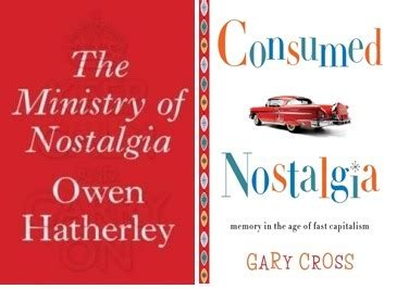 the ministry of nostalgia the rise of the nostalgia industry new humanist