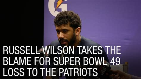 russell wilson meme super bowl 2015 russell wilson takes the blame for super bowl 49 loss to