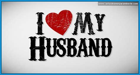 frases e imagenes de amor para esposo imagenes y frases de amor para mi esposo archivos cartas