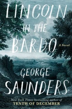 lincoln in the bardo a novel books saunders s lincoln in the bardo cover q a vulture