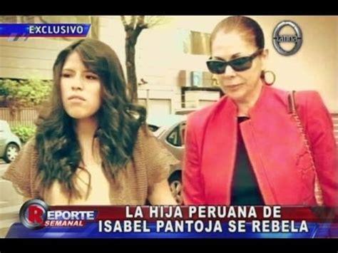 padrastro se coge a la hija de la mujer la hija peruana de isabel pantoja se rebel 243 youtube