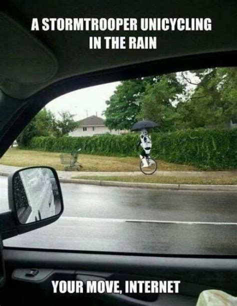 Funny Rain Memes - a stormtrooper unicycling in the rain meme