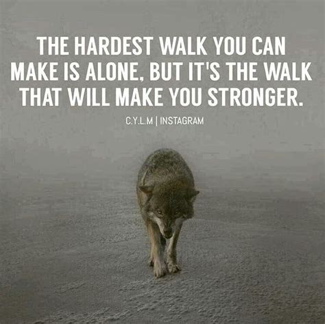 walking alone quotes the 25 best walking alone quotes ideas on i