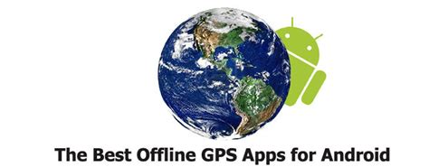 best offline gps android 5 best offline gps navigation app for android to globetrot