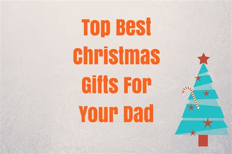15 top best christmas gifts for your dad gift ideas father