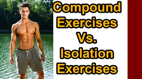 compound exercises vs isolation exercises which are better for building