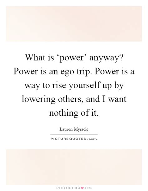 Power Trip Quotes