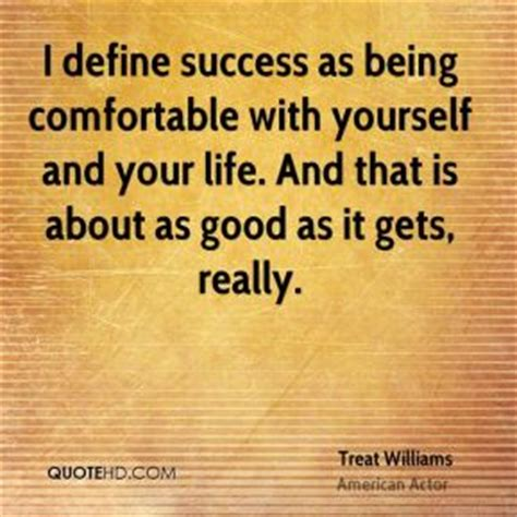 being comfortable with yourself treat williams quotes quotehd
