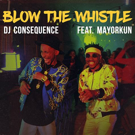 download mp3 dj consequence ft olamide assignment dj consequence ft mayorkun blow the whistle mp3 download