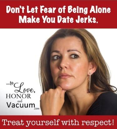 single 10 tips to quit dating assholes books scared of being alone why date jerks and why they