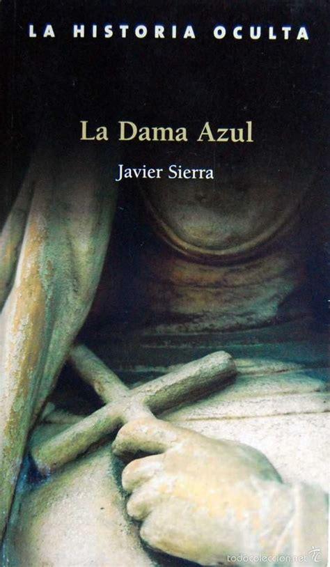 libro la dama azul the la dama azul javier sierra comprar libros de novela hist 243 rica en todocoleccion 55714677
