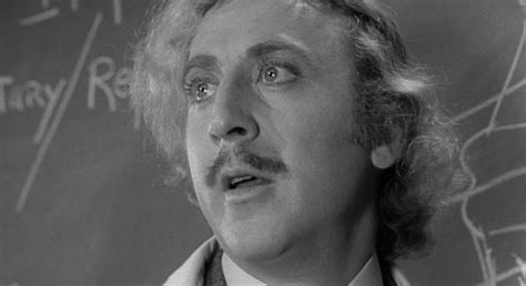gene wilder everything everything is abby normal young frankenstein 1974