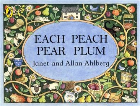 each peach pear plum b00cbn6b9s each peach pear plum by janet ahlberg allan ahlberg full size book jacket image lovereading