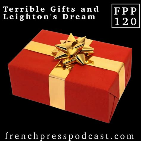terrible gifts terrible gifts leighton s fpp120 press