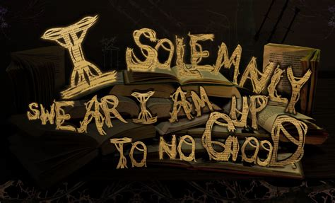 i solemnly swear i am up to no good by miscbri on deviantart