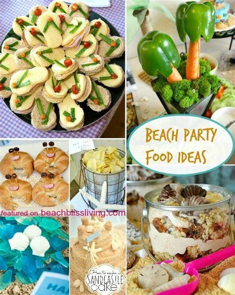 party tips fun creative beach party food ideas beach bliss living