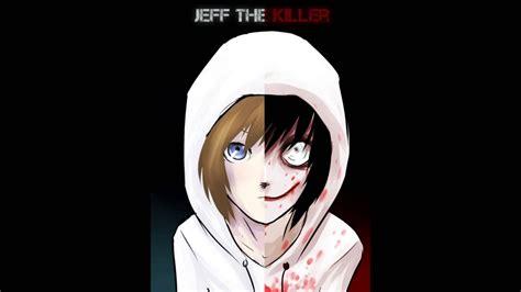 Anime Jeff The Killer by Creepypasta Jeff The Killer Loquendo