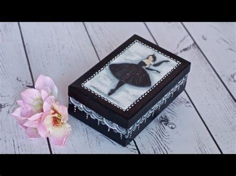 decoupage tutorial shoe box decoupage tutorial box with ballerina diy by