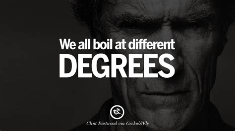 best of clint eastwood 24 inspiring clint eastwood quotes on politics and work