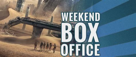 This Weekend Box Office by Weekend Box Office Maze Runner The Scorch Trials Makes A