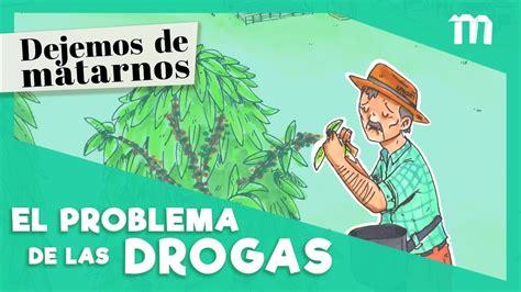 dibujos contra las drogas youtube soluciones al problema de las drogas dejemos de matarnos