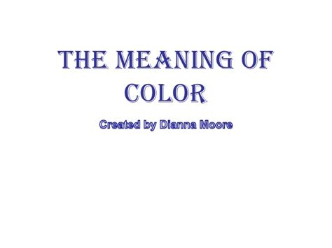 Meaning Of Color 1 | meaning of color 1