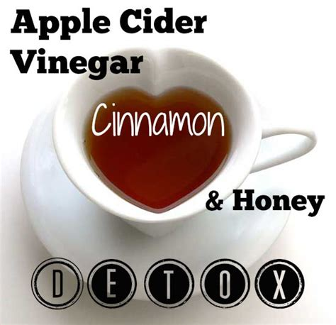Cinnamon Honey Detox While by Apple Cider Vinegar Cinnamon And Honey Detox