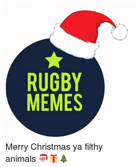 Merry Christmas Ya Filthy Animal Meme - 25 best memes about meme memes and rugby meme memes