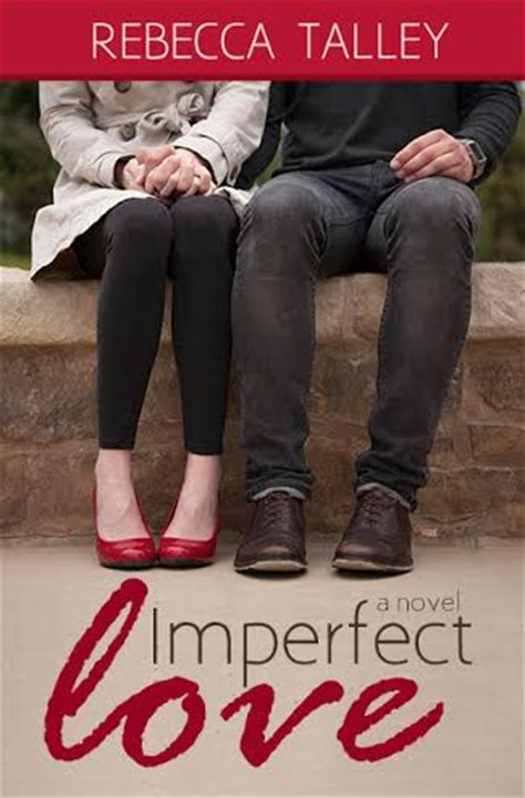 imperfect love coming soon imperfect love by rebecca talley