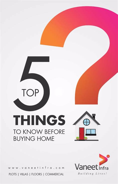 things to know before buying a house top 5 things to know before buying home vaneet infra