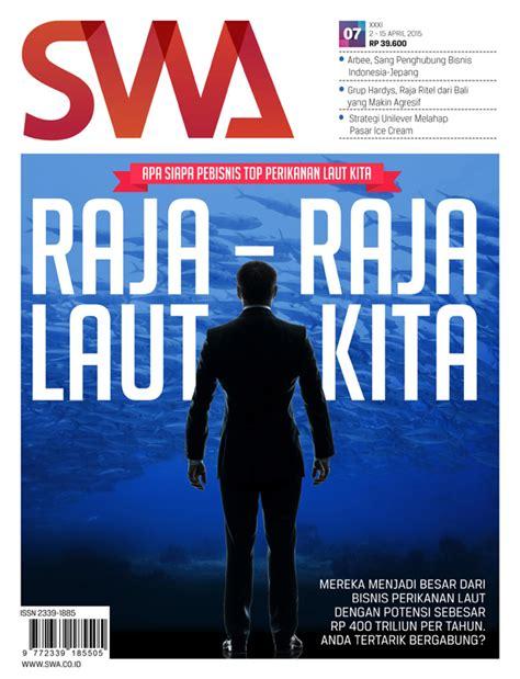 raja raja laut kita swa edisi 07 2015 swa co id