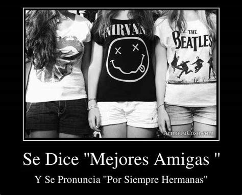 imagenes para amigas mejores 1000 images about frases amistad on pinterest